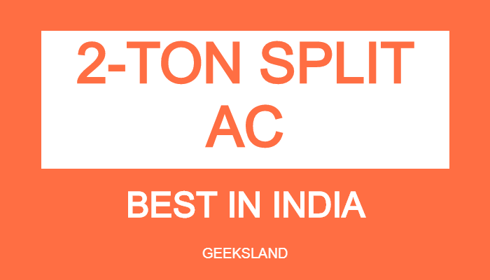 BEST 2 TON SPLIT AC IN INDIA